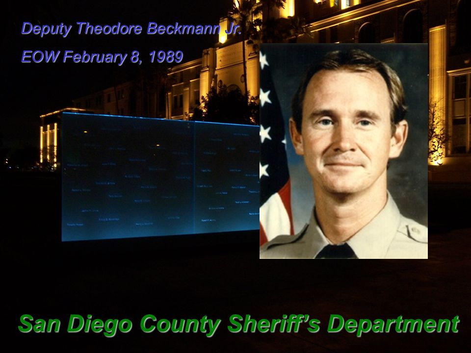 Deputy Theodore Beckmann Jr. EOW February 8, 1989 San Diego County Sheriff's Department