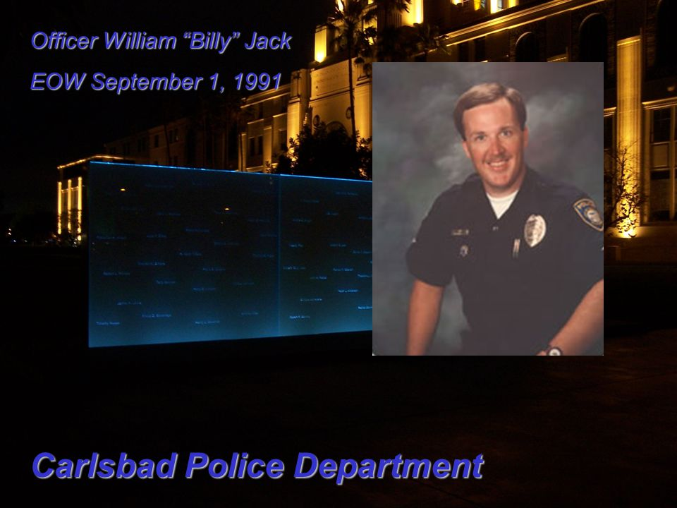 Officer William Billy Jack EOW September 1, 1991 Carlsbad Police Department