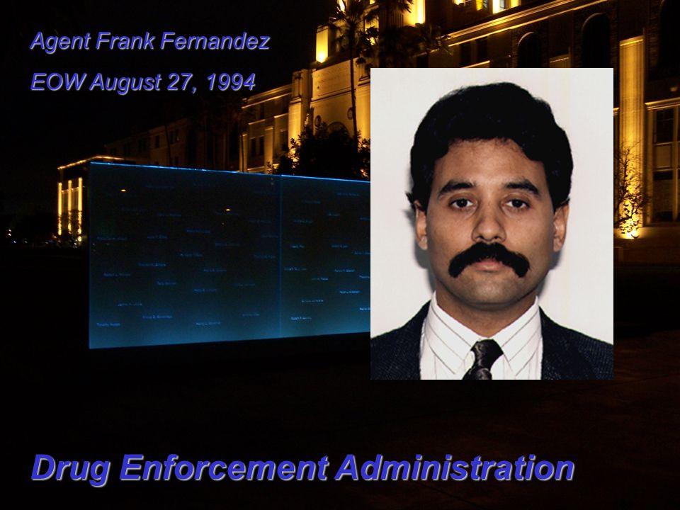 Agent Frank Fernandez EOW August 27, 1994 Drug Enforcement Administration