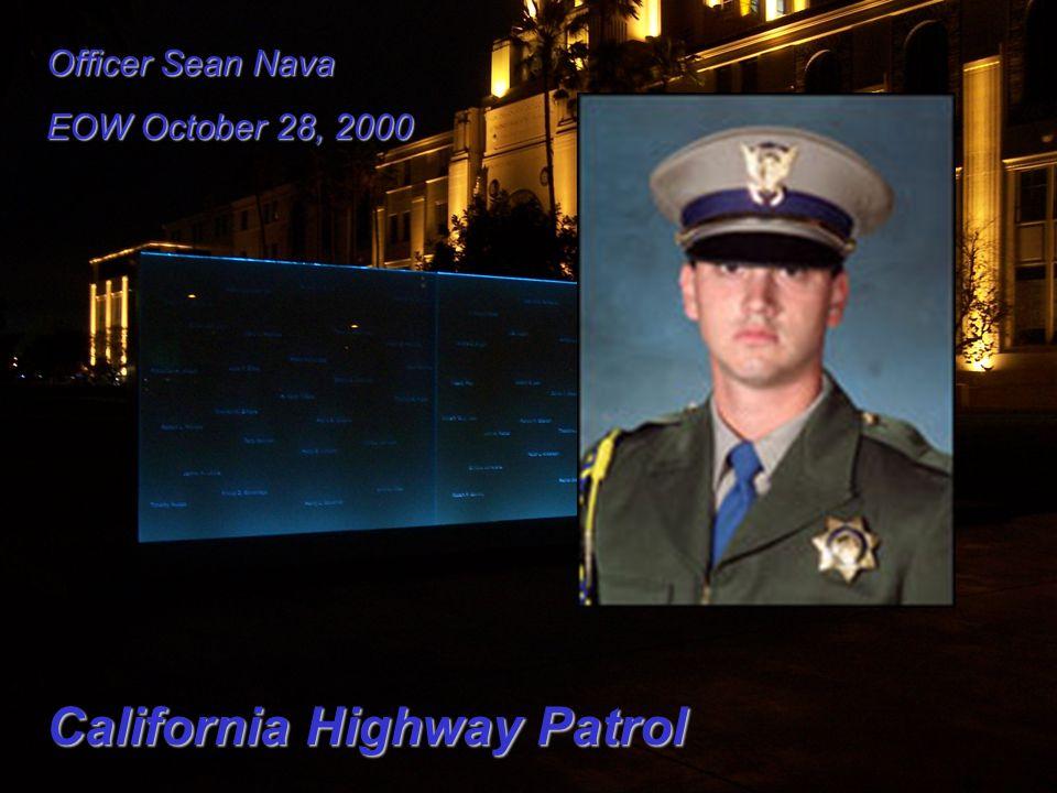 Officer Sean Nava EOW October 28, 2000 California Highway Patrol
