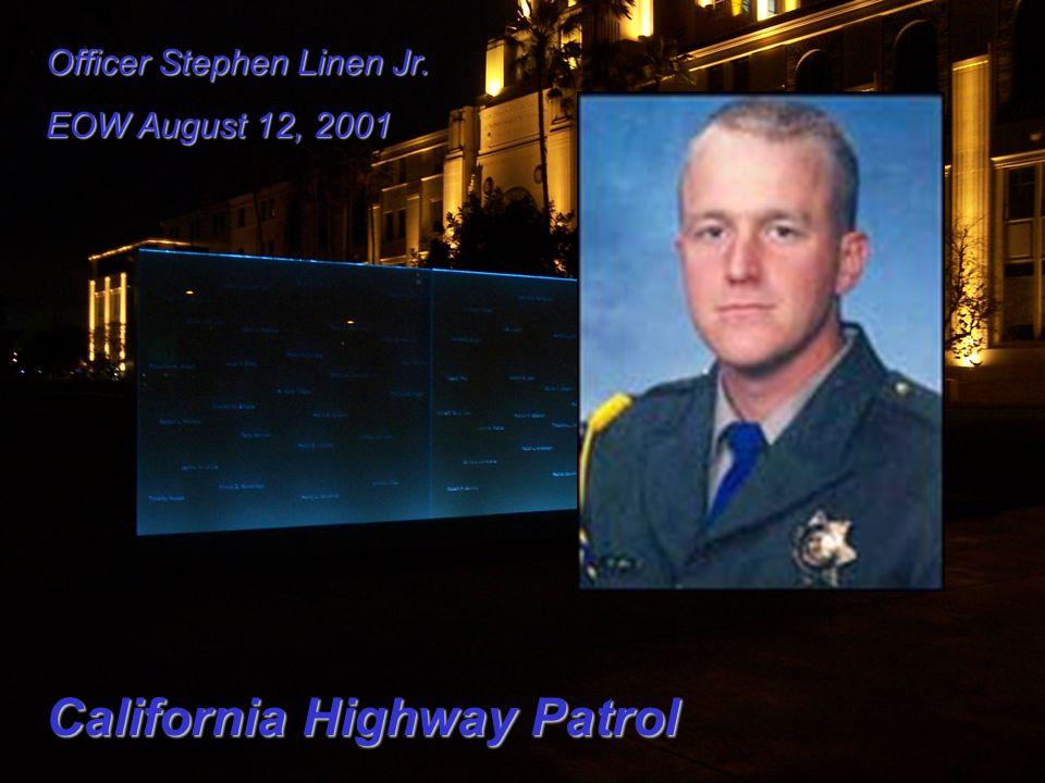Officer Stephen Linen Jr. EOW August 12, 2001 California Highway Patrol