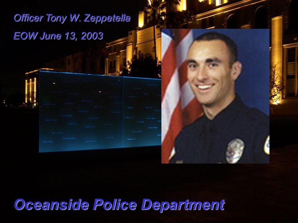 Officer Tony W. Zeppetella EOW June 13, 2003 Oceanside Police Department