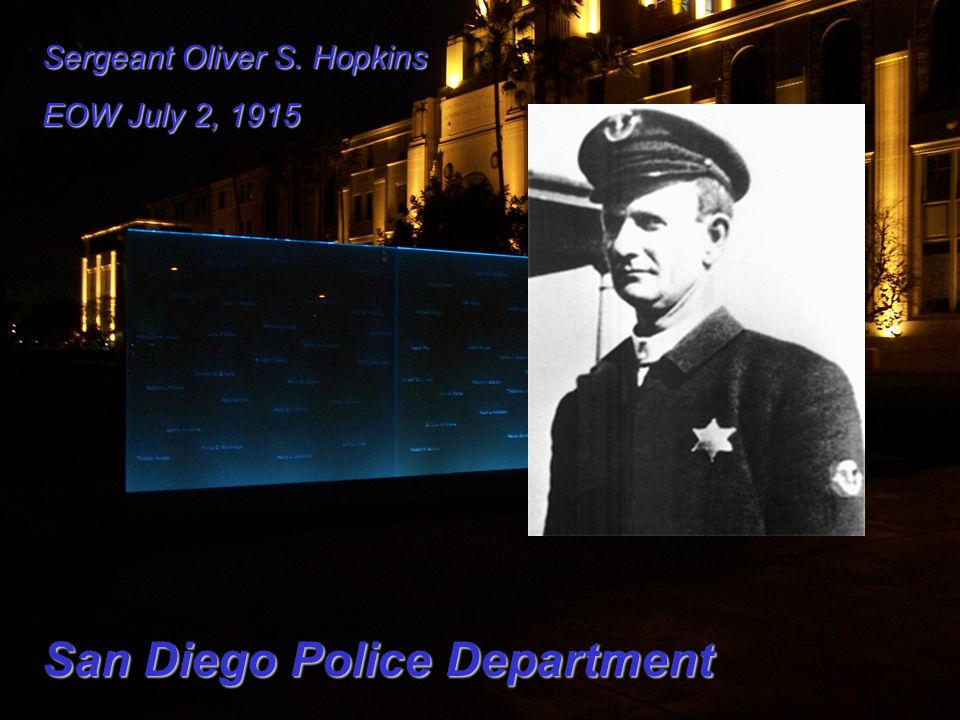 Sergeant Oliver S. Hopkins EOW July 2, 1915 San Diego Police Department