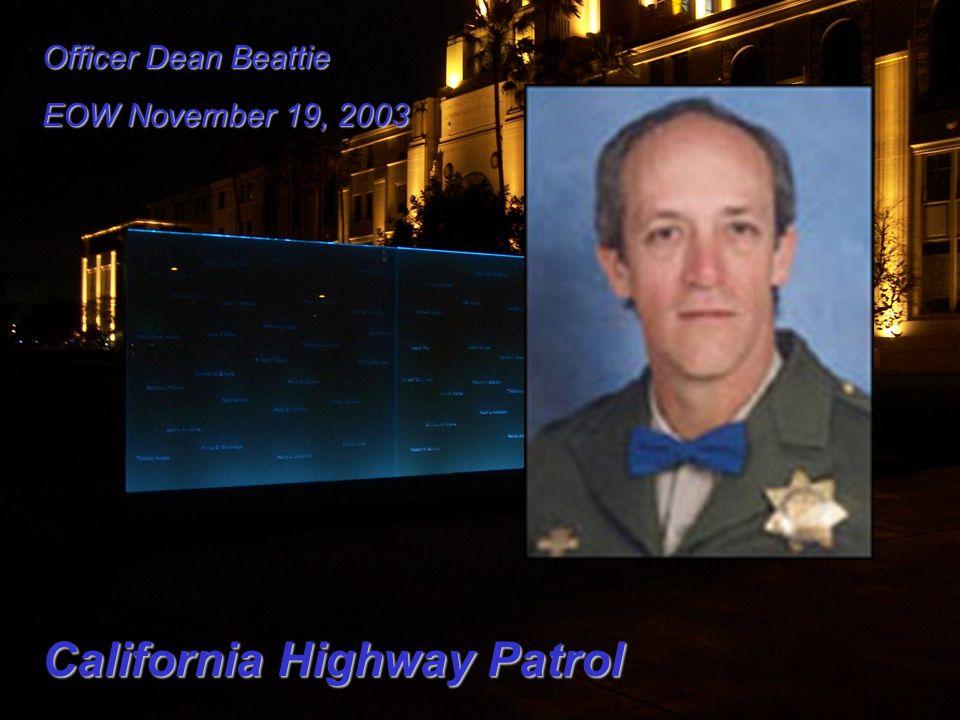 Officer Dean Beattie EOW November 19, 2003 California Highway Patrol