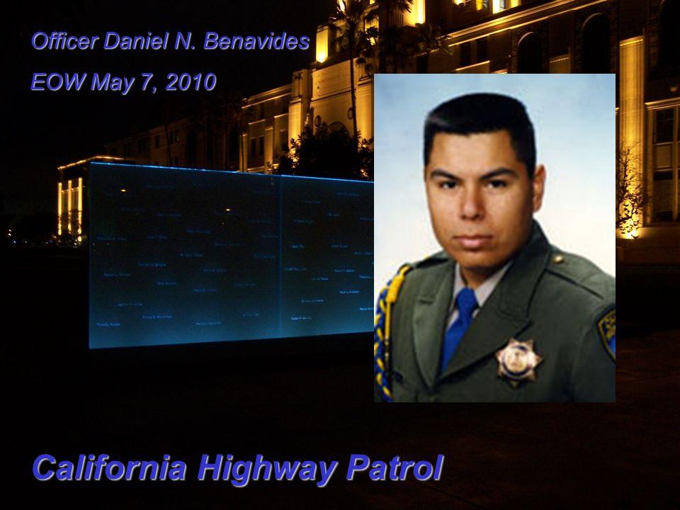 Officer Daniel N. Benavides EOW May 7, 2010 California Highway Patrol