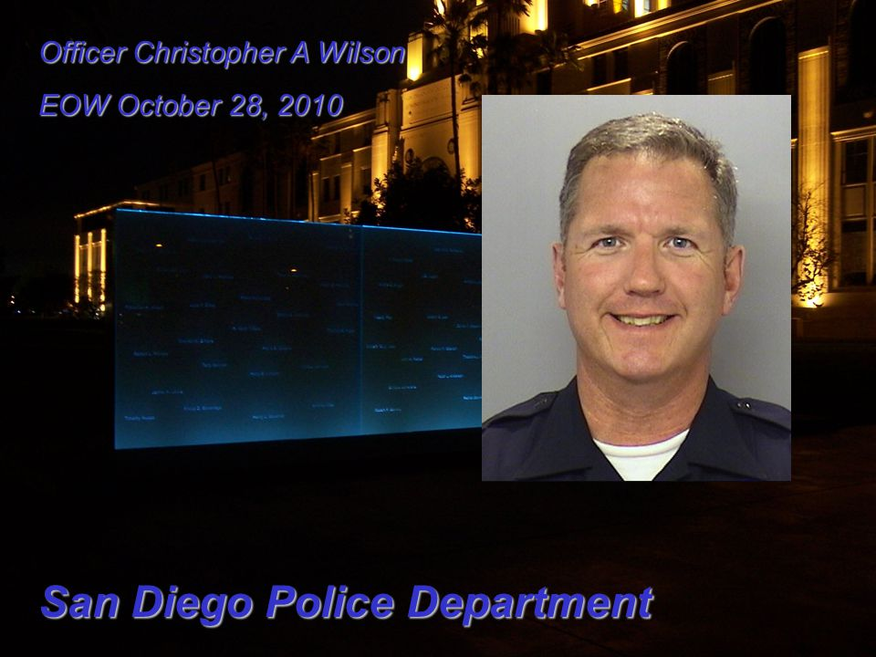 Officer Christopher A Wilson EOW October 28, 2010 San Diego Police Department