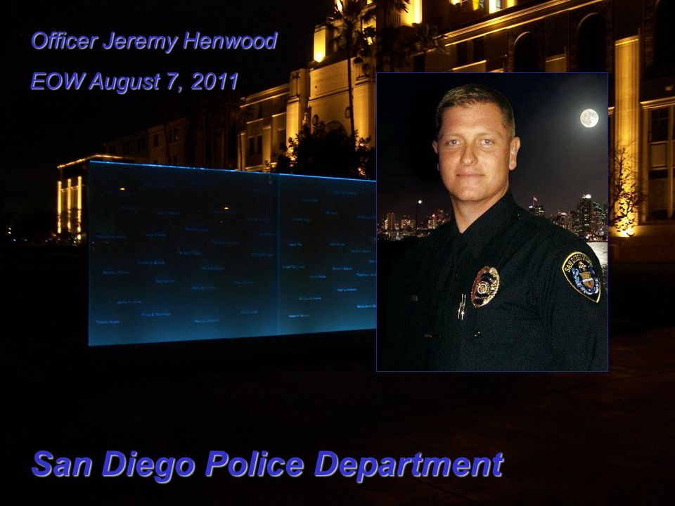 Officer Jeremy Henwood EOW August 7, 2011 San Diego Police Department