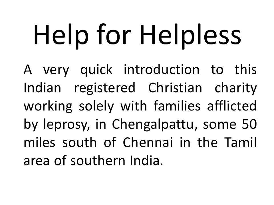 Despite the Indian Government's statements, India still has a major leprosy problem – some 200,000 new cases a year.