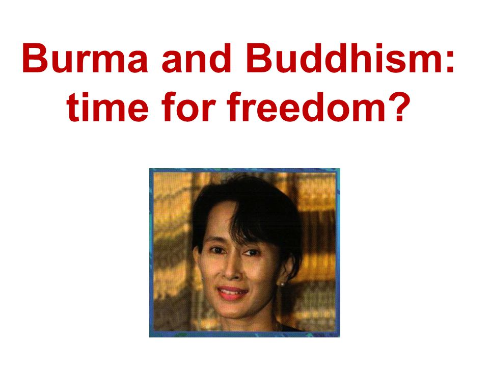 Burma and Buddhism: time for freedom