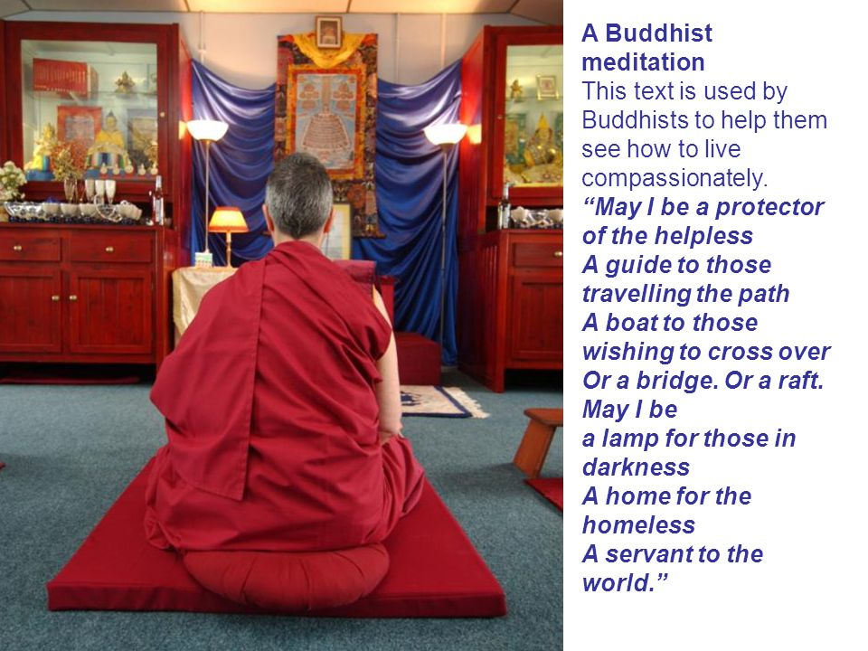 A Buddhist meditation This text is used by Buddhists to help them see how to live compassionately.