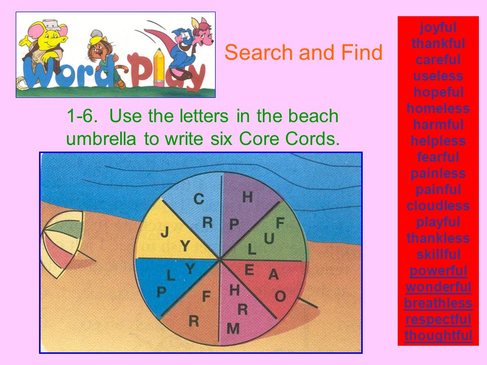 1-6. Use the letters in the beach umbrella to write six Core Cords.