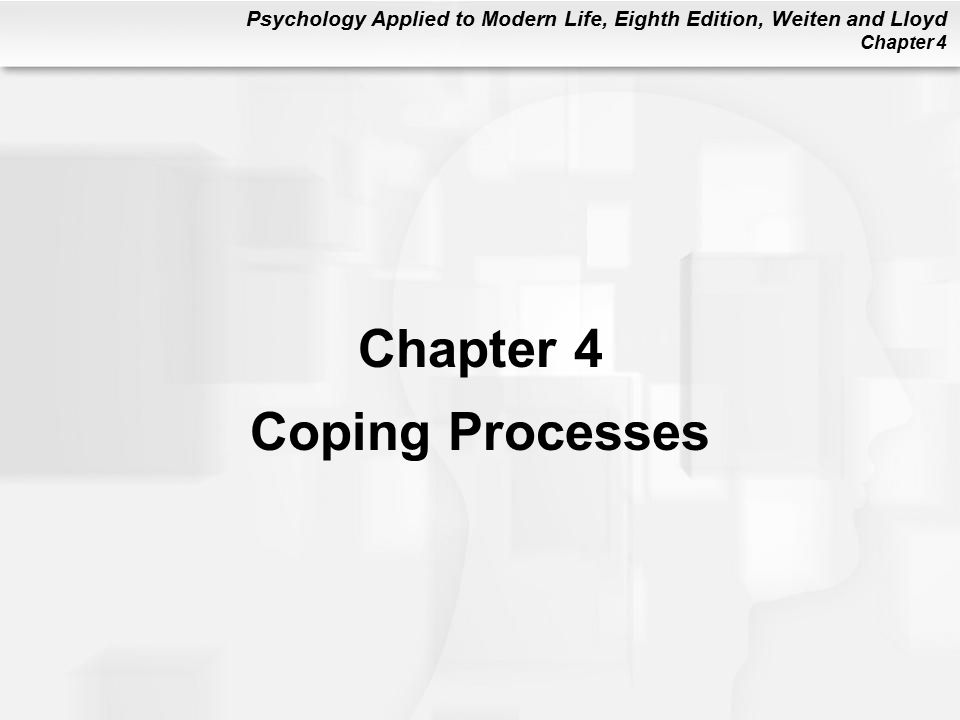 Psychology Applied to Modern Life, Eighth Edition, Weiten and Lloyd Chapter 4 Coping Processes
