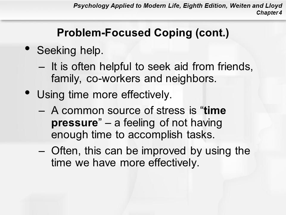 Psychology Applied to Modern Life, Eighth Edition, Weiten and Lloyd Chapter 4 Seeking help.