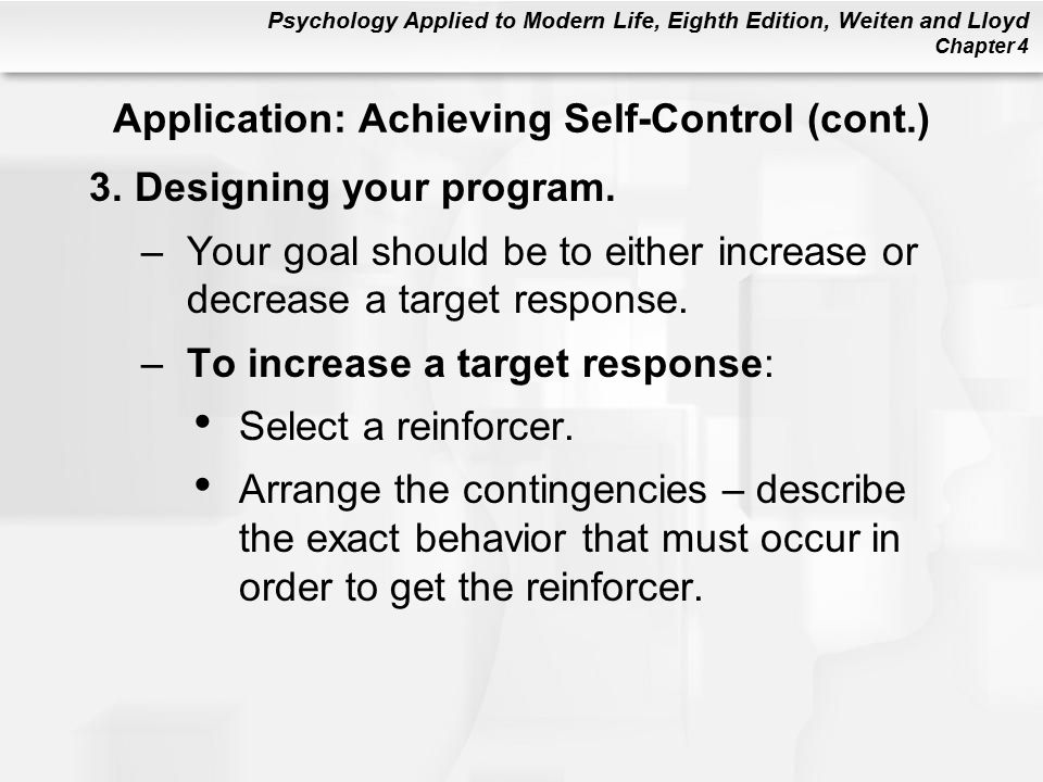 Psychology Applied to Modern Life, Eighth Edition, Weiten and Lloyd Chapter 4 3.Designing your program.