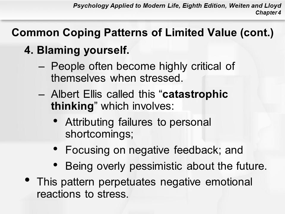 Psychology Applied to Modern Life, Eighth Edition, Weiten and Lloyd Chapter 4 4.Blaming yourself.
