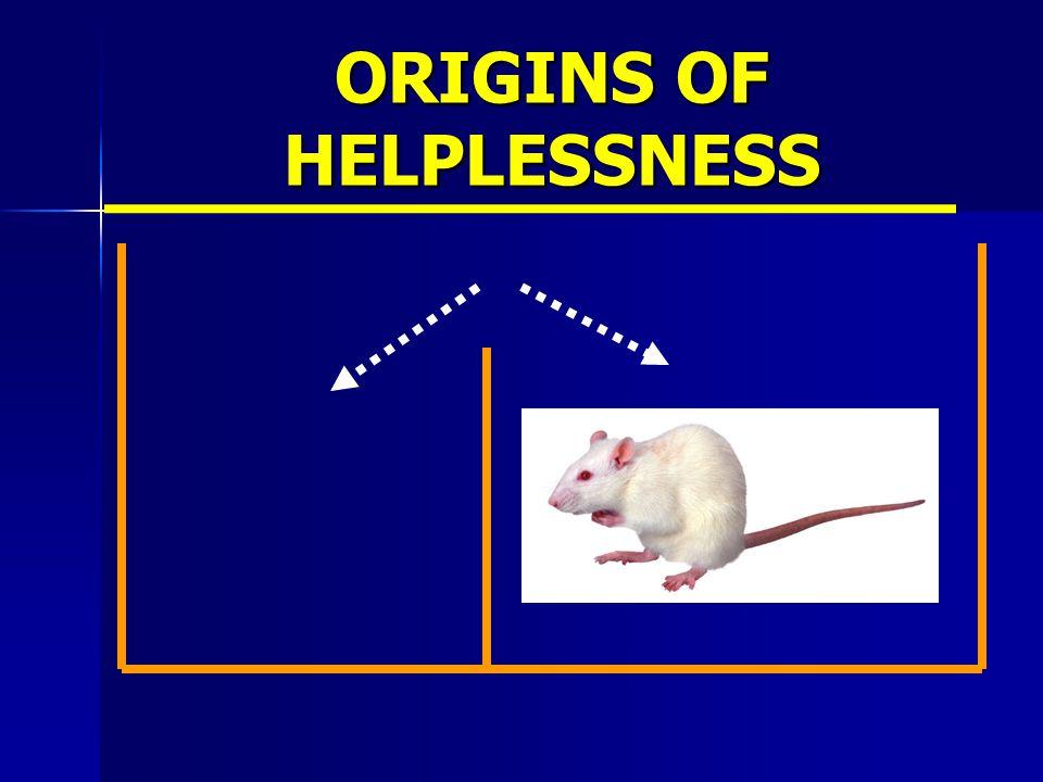 ORIGINS OF HELPLESSNESS