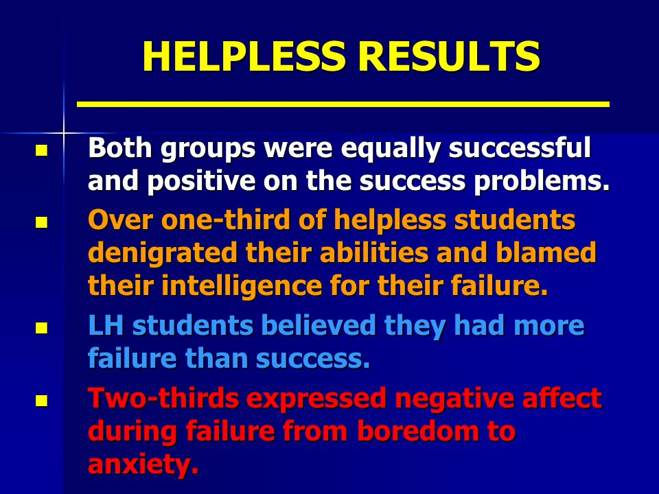 HELPLESS RESULTS Both groups were equally successful and positive on the success problems.
