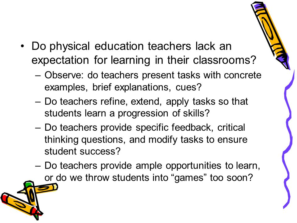 Do physical education teachers lack an expectation for learning in their classrooms.