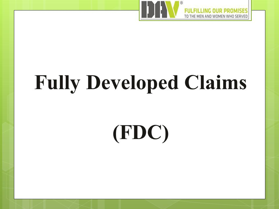 Fully Developed Claims (FDC)