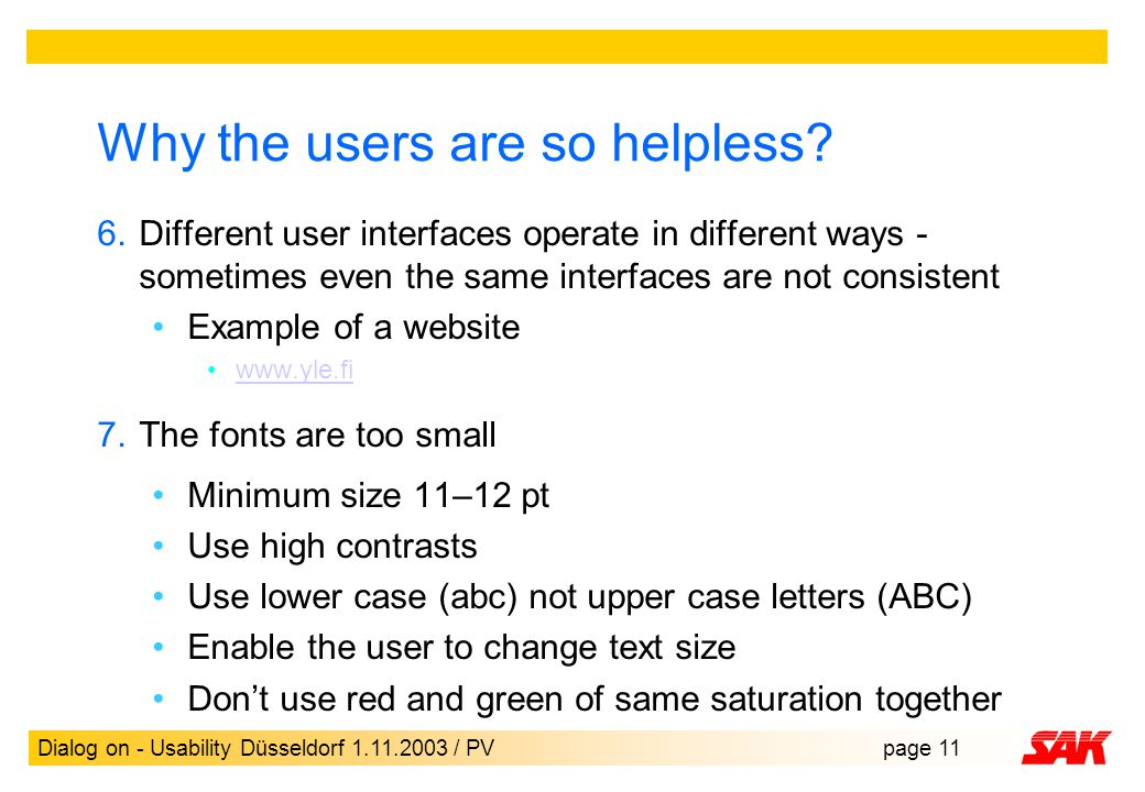 Dialog on - Usability Düsseldorf 1.11.2003 / PVpage 11 Why the users are so helpless.