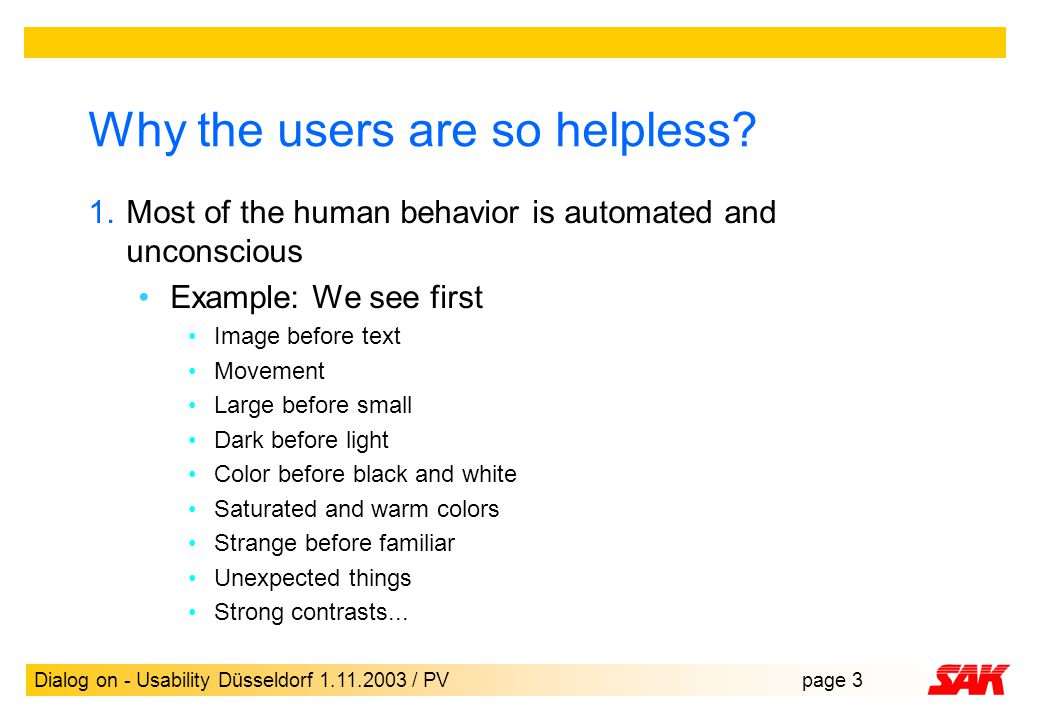 Dialog on - Usability Düsseldorf 1.11.2003 / PVpage 3 Why the users are so helpless.
