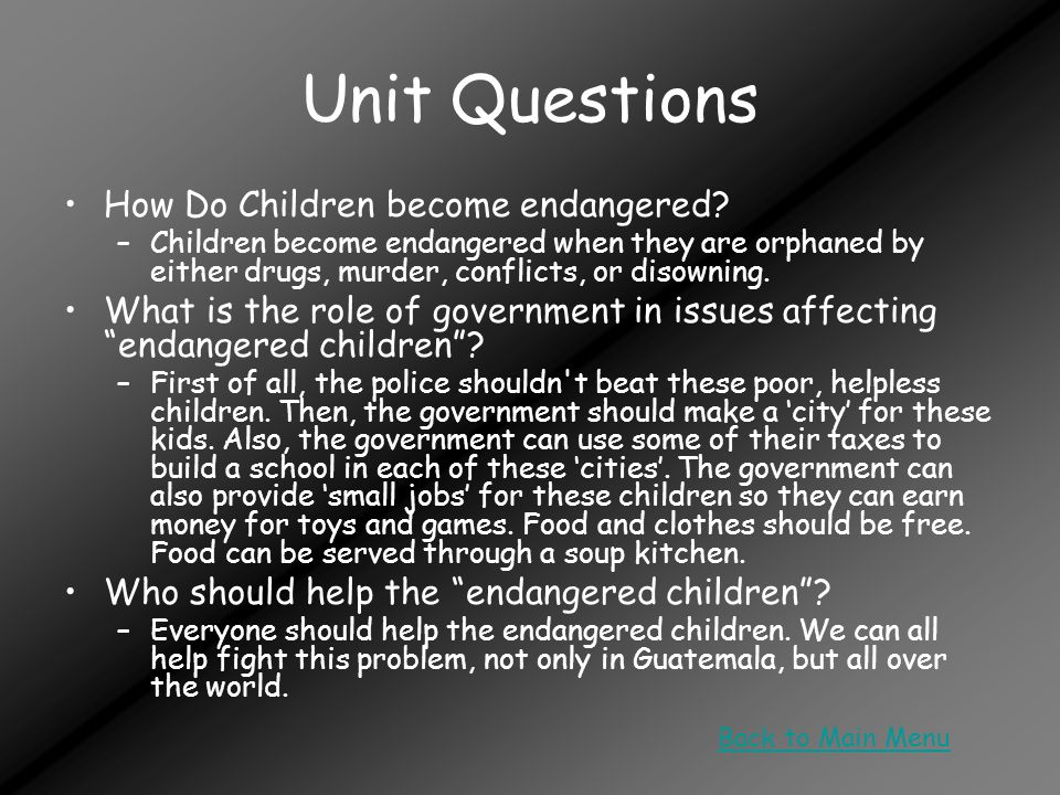 Unit Questions How Do Children become endangered.