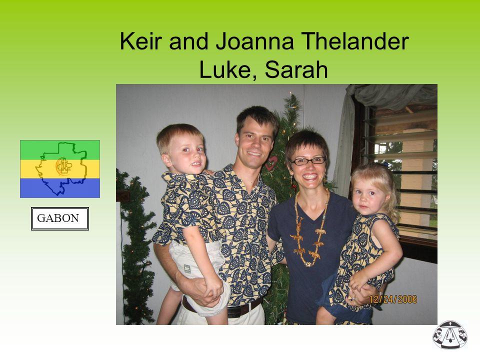 Keir and Joanna Thelander Luke, Sarah GABON