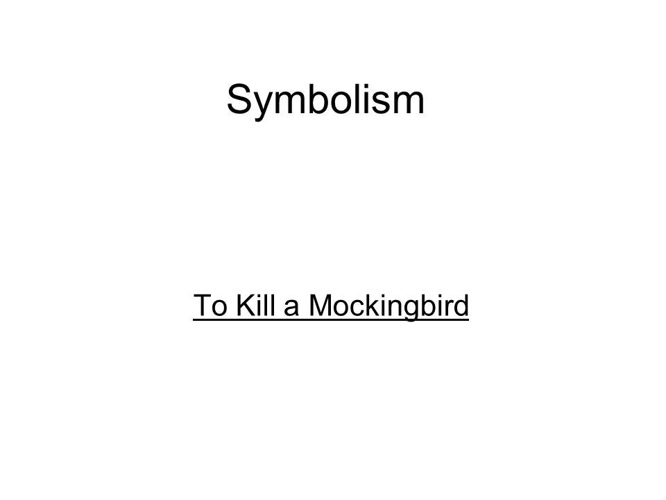 Symbolism To Kill a Mockingbird
