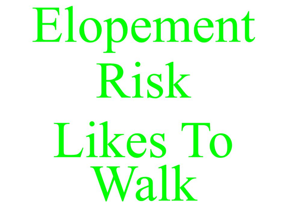Elopement Risk Likes To Walk