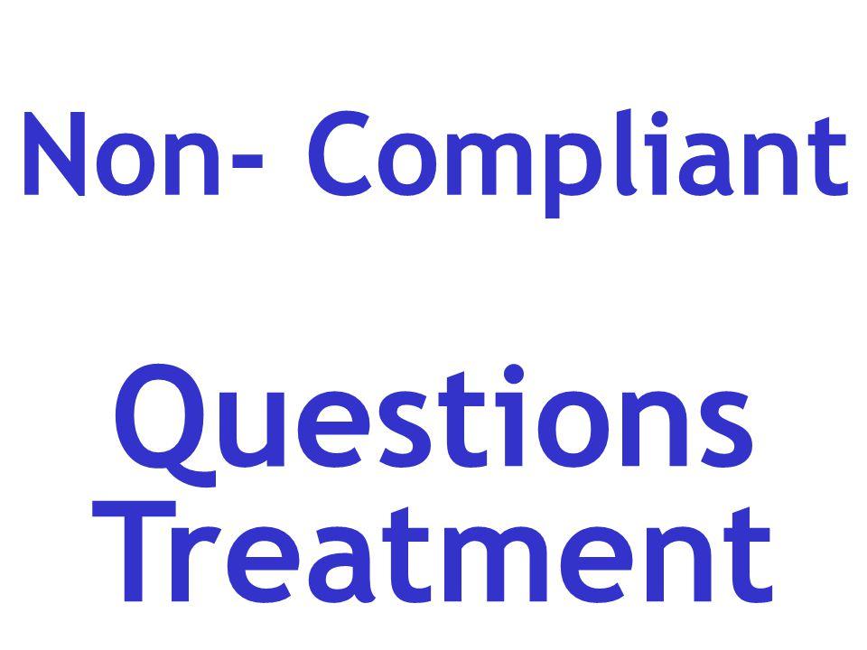 Non- Compliant Questions Treatment