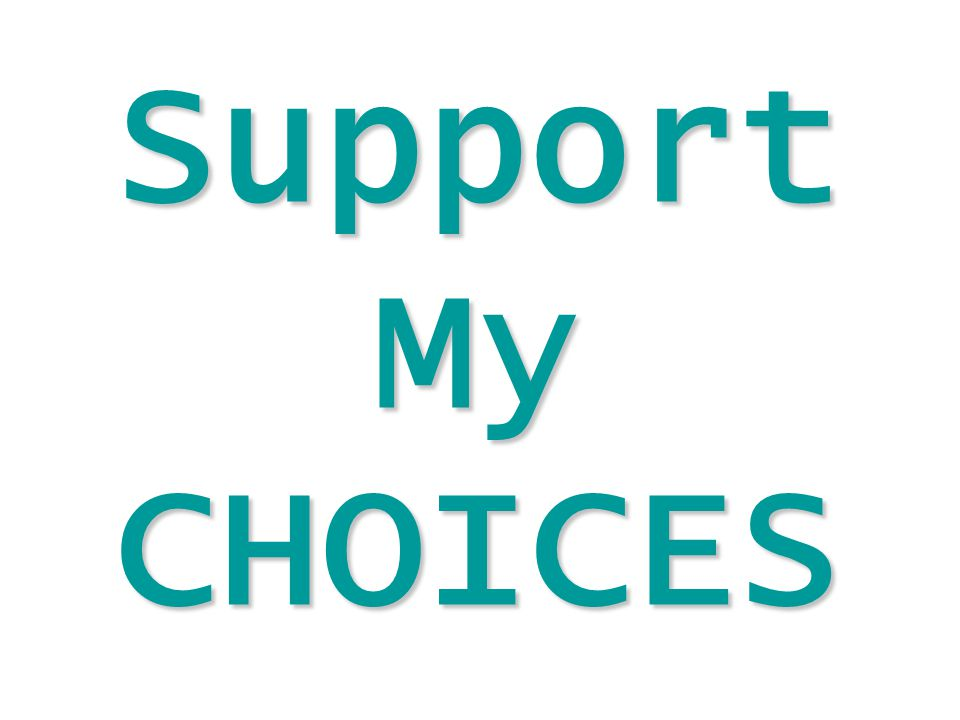 Support My CHOICES