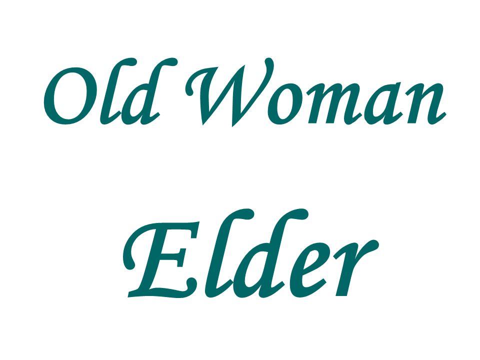 Old Woman Elder