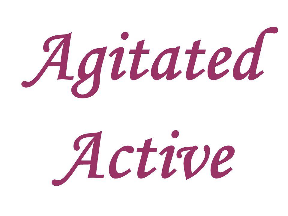 Agitated Active