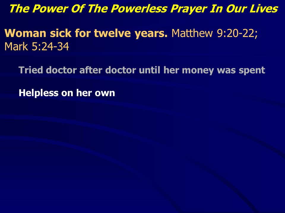 The Power Of The Powerless Prayer In Our Lives Woman sick for twelve years.