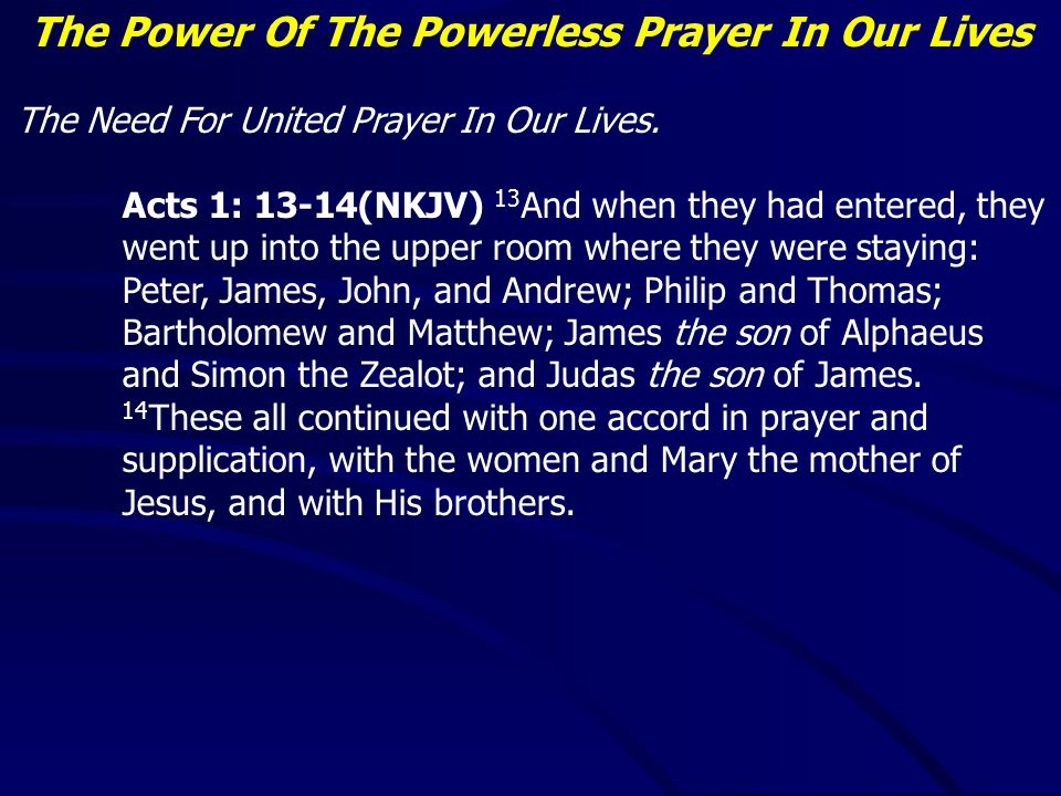 The Power Of The Powerless Prayer In Our Lives Cornelius was a good, devout, godly man Cornelius sent up good powerful prayers