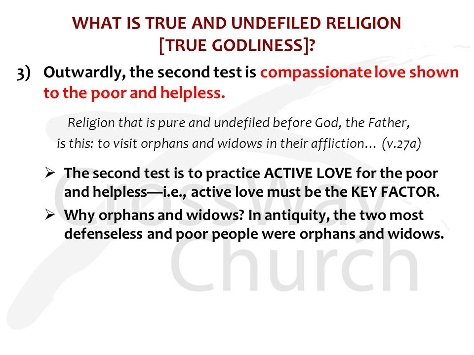 WHAT IS TRUE AND UNDEFILED RELIGION [TRUE GODLINESS].
