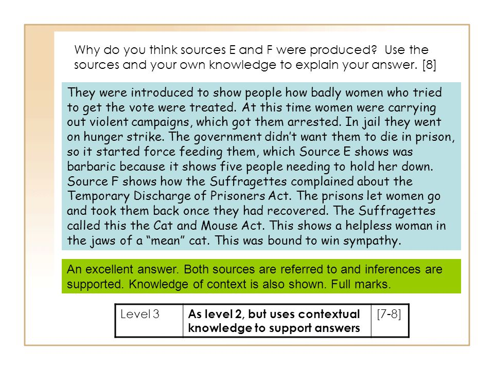 Why do you think sources E and F were produced? Use the sources and your own knowledge to explain your answer. [8] They were introduced to show people