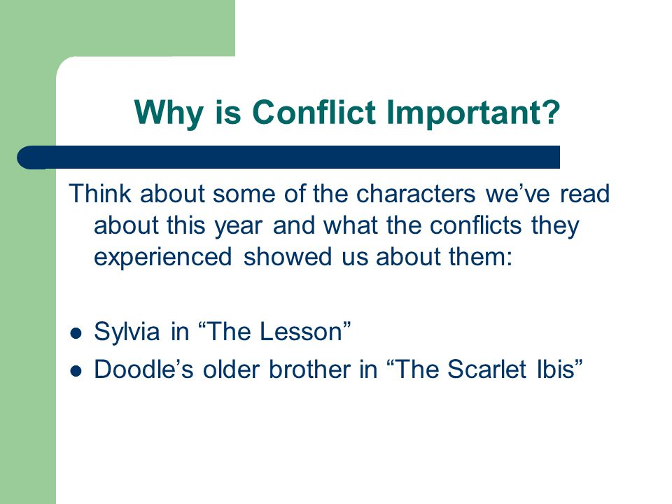 Why is Conflict Important.