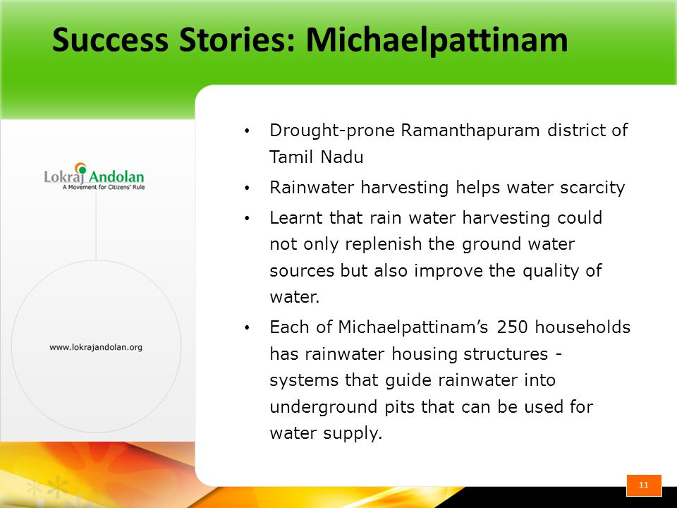 Success Stories: Michaelpattinam Drought-prone Ramanthapuram district of Tamil Nadu Rainwater harvesting helps water scarcity Learnt that rain water harvesting could not only replenish the ground water sources but also improve the quality of water.