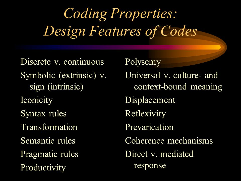 Coding Properties: Design Features of Codes Discrete v.