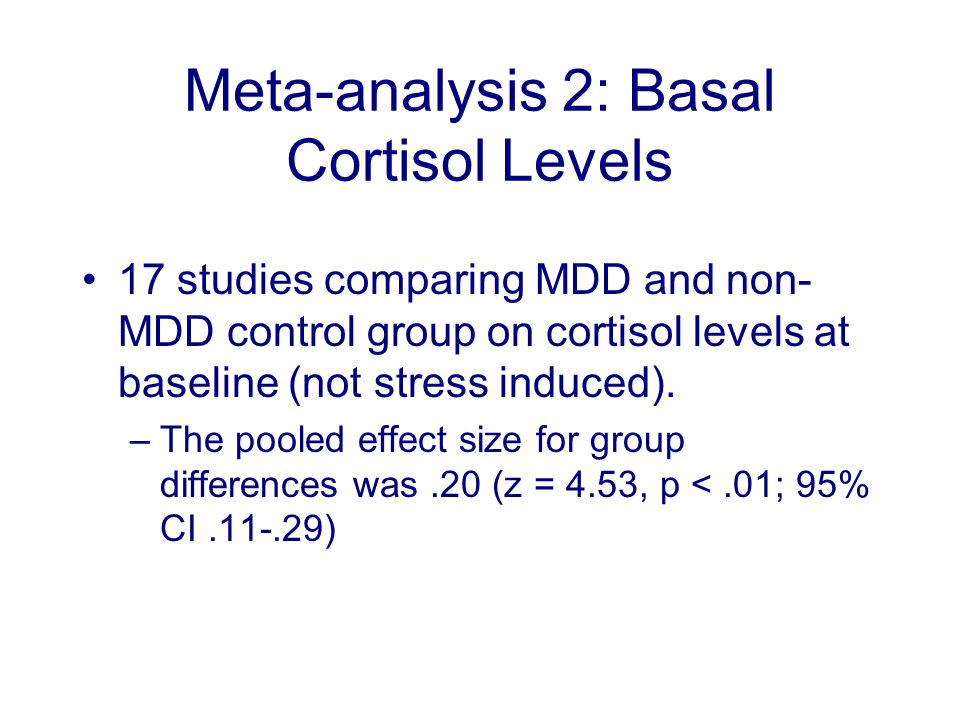 Meta-analysis 2: Basal Cortisol Levels 17 studies comparing MDD and non- MDD control group on cortisol levels at baseline (not stress induced).