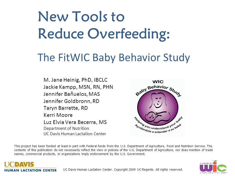 New Tools to Reduce Overfeeding: M. Jane Heinig, PhD, IBCLC Jackie Kampp, MSN, RN, PHN Jennifer Bañuelos, MAS Jennifer Goldbronn, RD Taryn Barrette, R