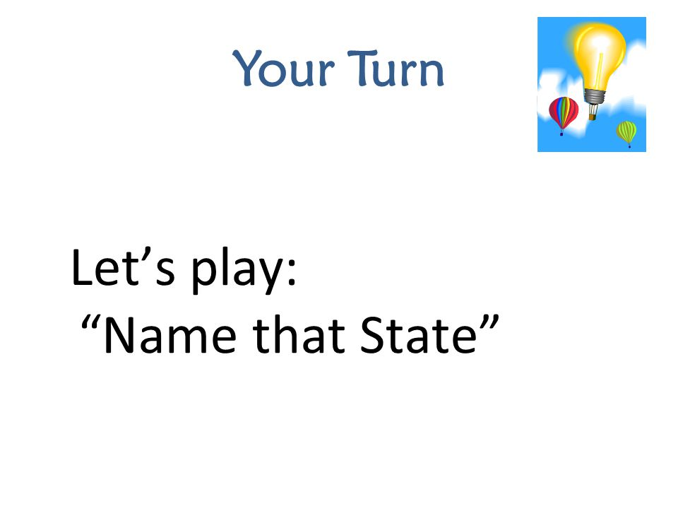 """Let's play: """"Name that State"""" Your Turn"""