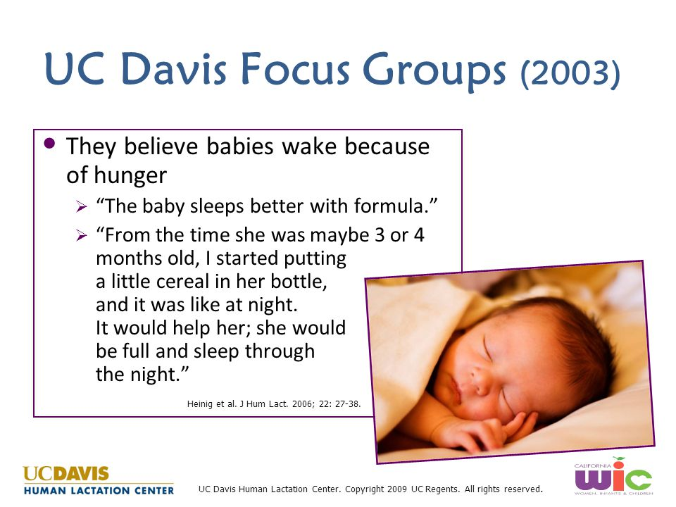UC Davis Human Lactation Center. Copyright 2009 UC Regents. All rights reserved. UC Davis Focus Groups (2003) They believe babies wake because of hung