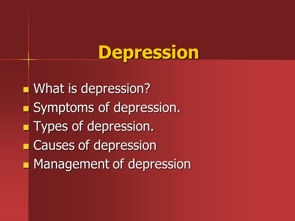 Depression What is depression. What is depression.