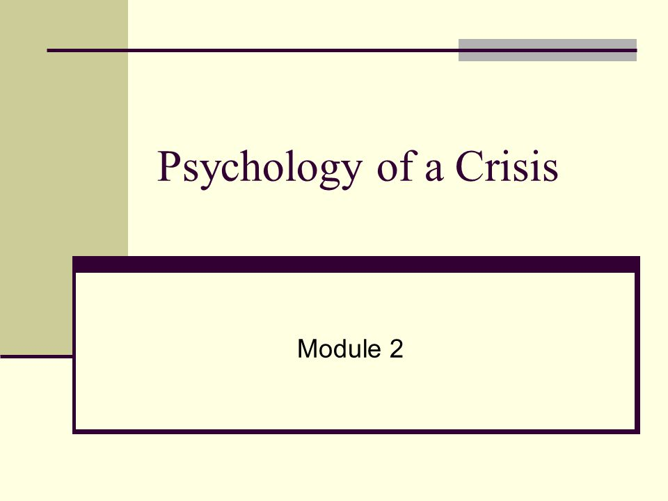 Psychology of a Crisis Module 2