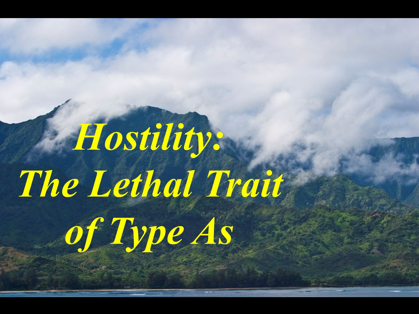 Hostility: The Lethal Trait of Type As