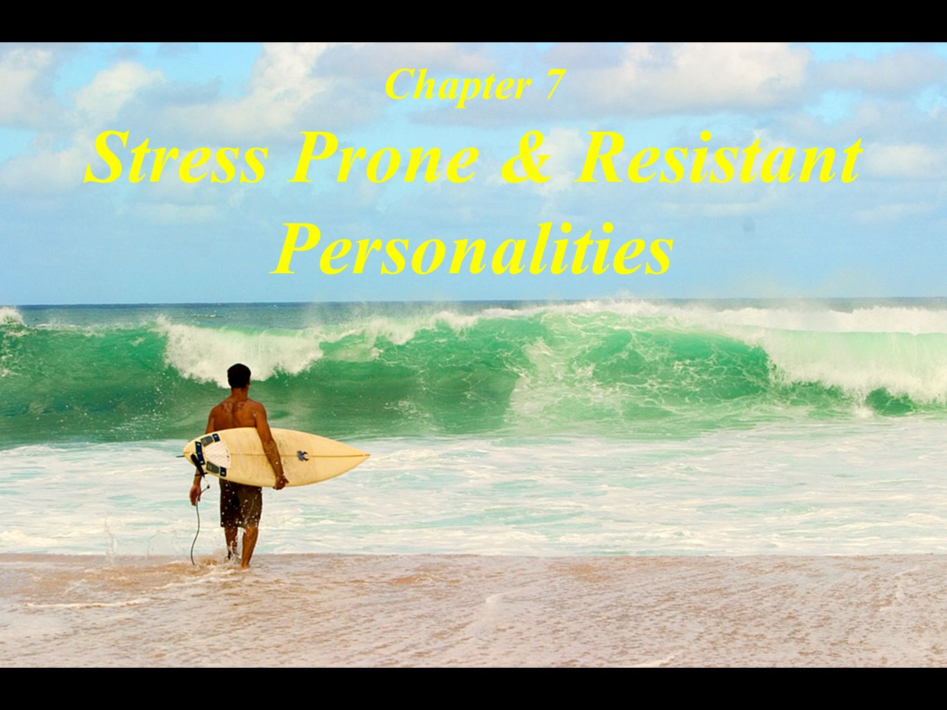Chapter 7 Stress Prone & Resistant Personalities