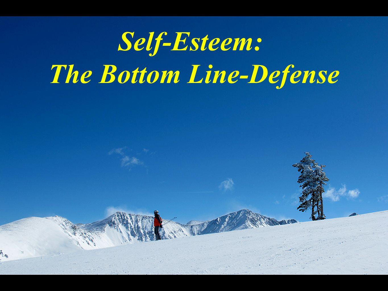 Self-Esteem: The Bottom Line-Defense