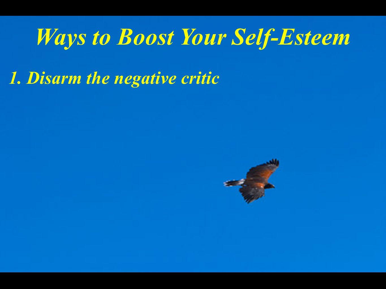 1. Disarm the negative critic